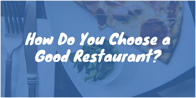 How Do You Choose a Good Restaurant