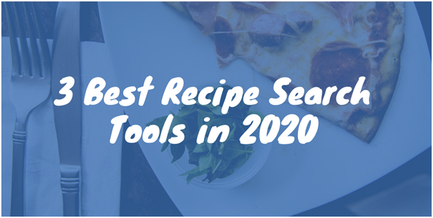 3 Best Recipe Search Tools in 2020