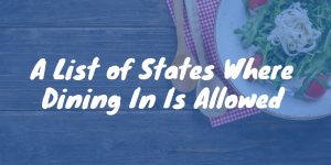 A List of States Where Dining In Is Allowed