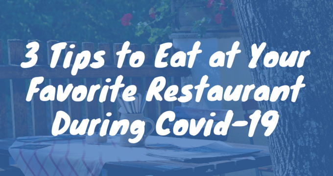 Tips to Eat at Your Favorite Restaurant During Covid-19