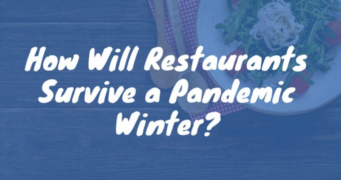 How Will Restaurants Survive a Pandemic Winter?